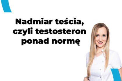 testosteron ponad normę